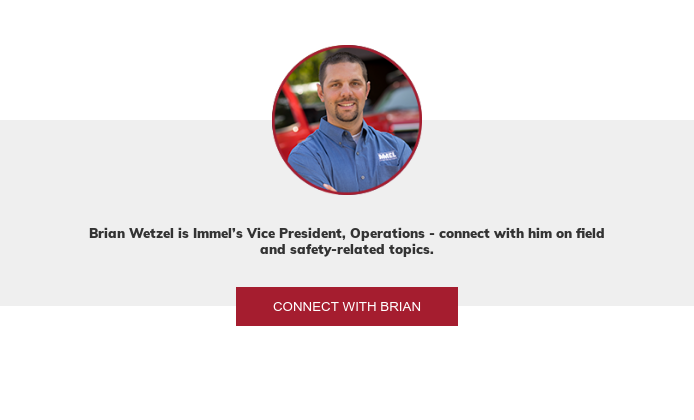 Brian Wetzel is Immel's Director of Risk Management - connect with him on  safety-related topics. Connect with Brian